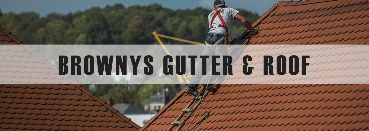 Brownys Gutter & Roof